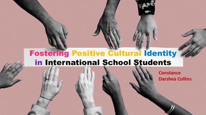 presentation-fostering-positive-cultural-identities-in-international-school-students-220421.pdf