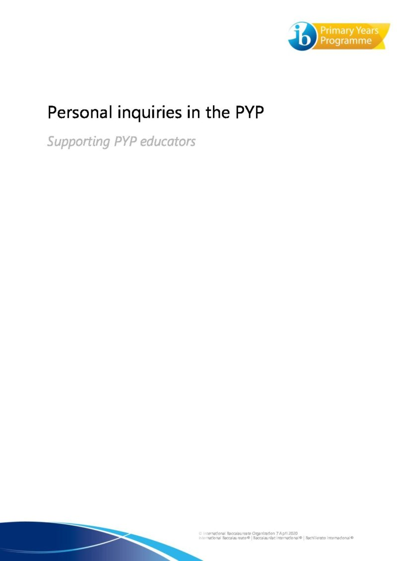 personal-inquiries-in-the-pyp-supporting-pyp-educators-260820.pdf